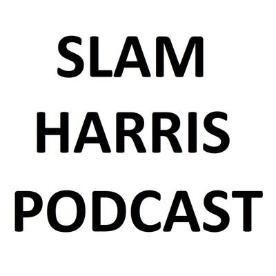 Slam Harris Podcast