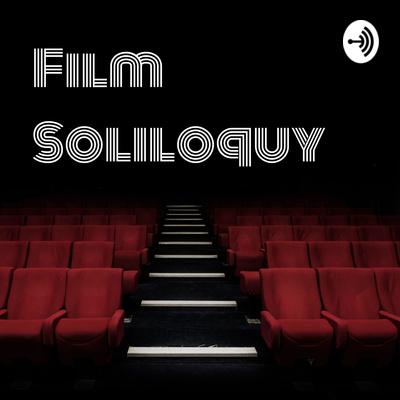 Film Soliloquy : Involuntary Movie Reviews