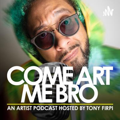 Come Art Me Bro