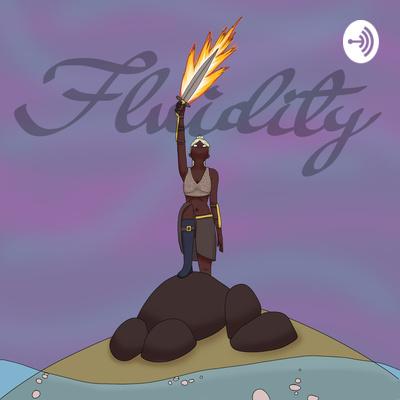 Creating Fluidity