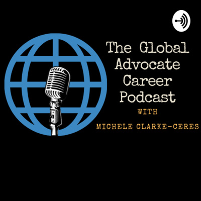 The Global Advocate Career Podcast