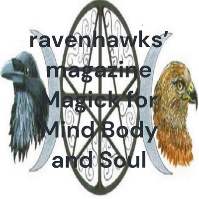 Ravenhawks' Magick for Mind Body and Soul