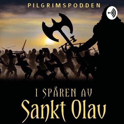 I spåren av Sankt Olav. Pilgrimspodden.