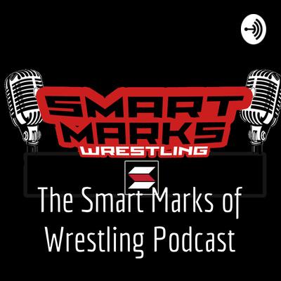 The Smart Marks of Wrestling Podcast