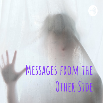 Messages from the Other Side