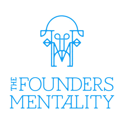 The Founders Mentality