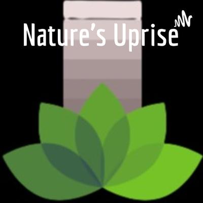 Nature's Uprise