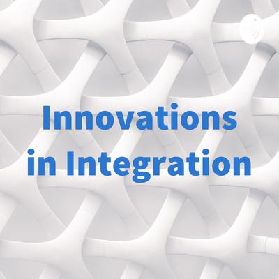 Innovations in Integration