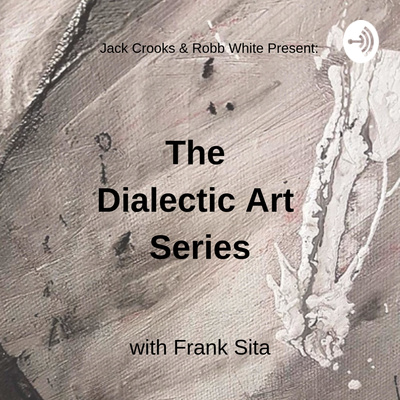 The Dialectic Art Series