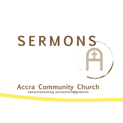 Accra Community Church Podcasts
