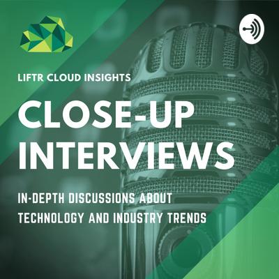 Liftr Close-Ups Interviews