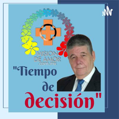 Tiempo de decisión en Misión de Amor