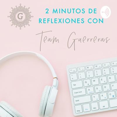 Reflexiones con Team Guerreras