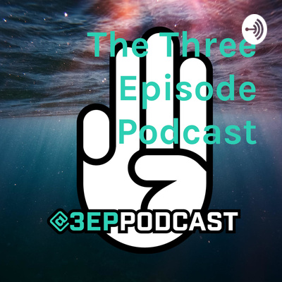 The Three Episode Podcast
