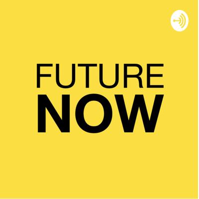 FUTURE NOW Media Podcast