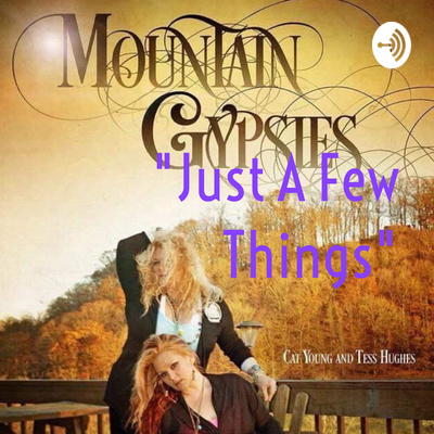 "Mountain Gypsies ""Just A Few Things"""