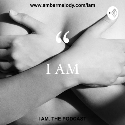 I AM. the podcast // with photographer Amber Melody