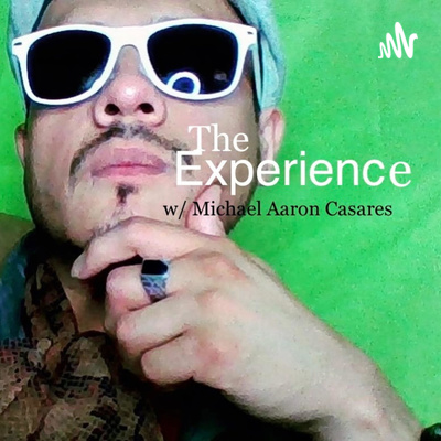 The Experience with Michael Aaron Casares