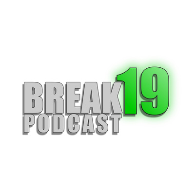Break 19 Podcast