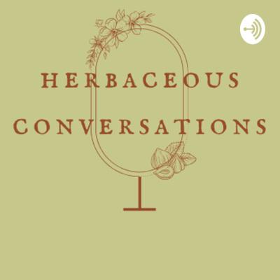 Herbaceous Conversations