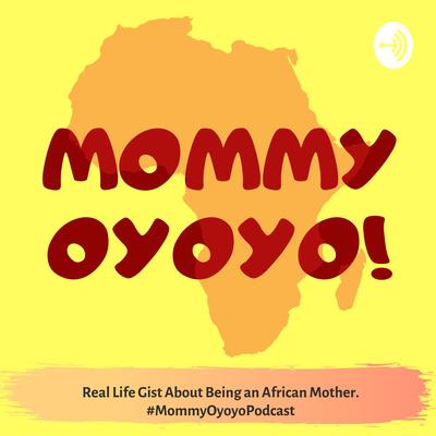 Mommy Oyoyo!