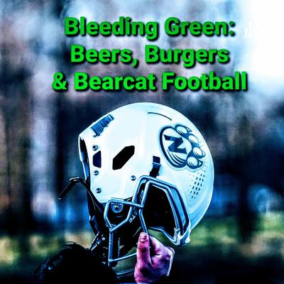 Bleeding Green: Beers, Burgers & Bearcat Football