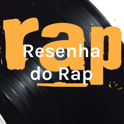 Resultado de imagem para resenha do rap