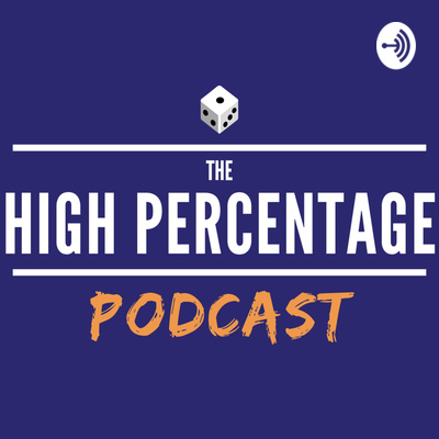 The High Percentage Podcast