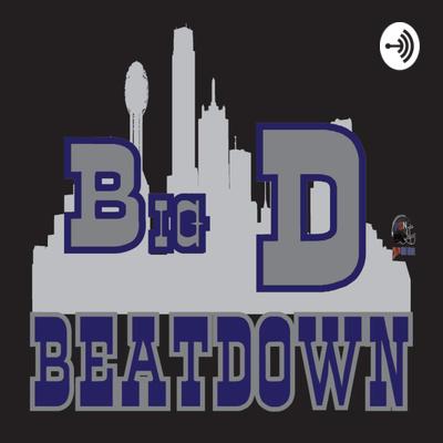Big D Beatdown - An unbiased Cowboys football podcast