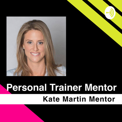 Personal Trainer Mentor - Kate Martin Mentor