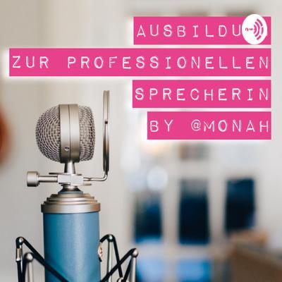 Ausbildung zur Sprecherin mit @Monah
