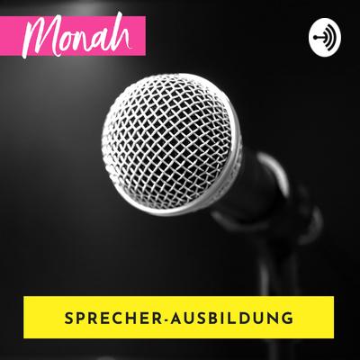 Ausbildung zur Sprecherin mit Monah