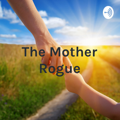 The Mother Rogue: Parenting from a Distance