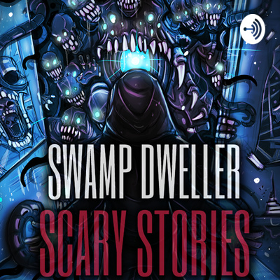 The Dark Swamp: Horror Stories | Swamp Dweller Podcast