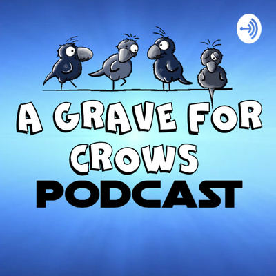 A Grave For Crows