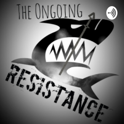 The Ongoing Resistance