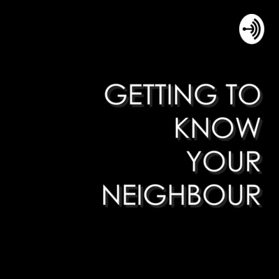Getting to Know Your Neighbour