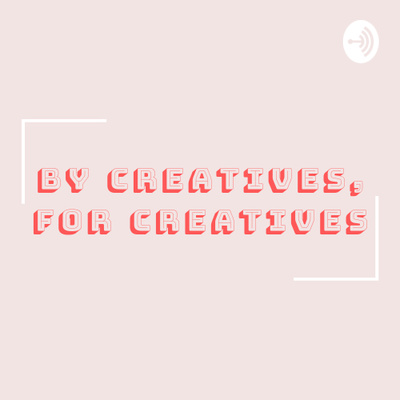 By Creatives, For Creatives