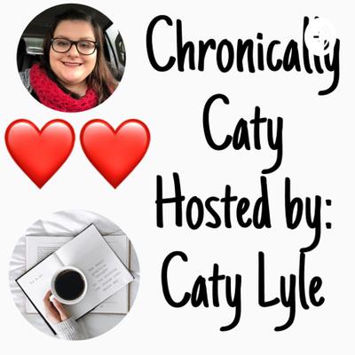 Chronically Caty