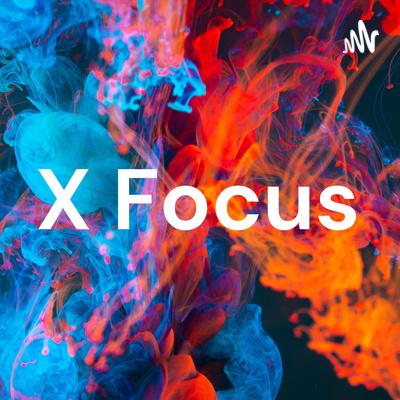 X Focus