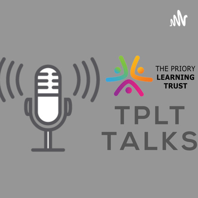 TPLT Talks - From The Priory Learning Trust