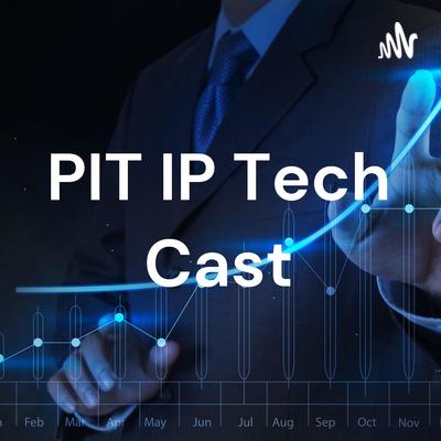 PIT IP Tech Cast