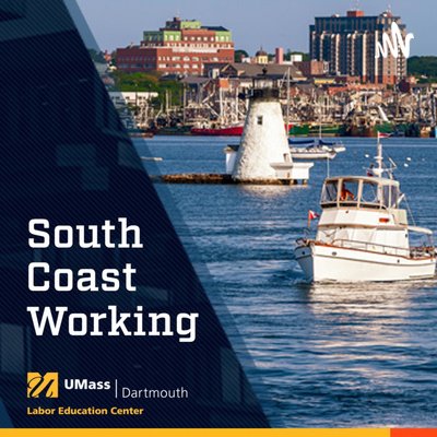 South Coast Working UMass Dartmouth Dubin Labor Ed. Ctr