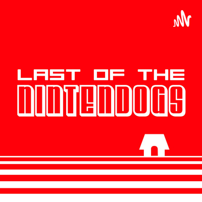 Last of the Nintendogs