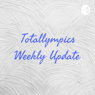 Totallympics Weekly Update