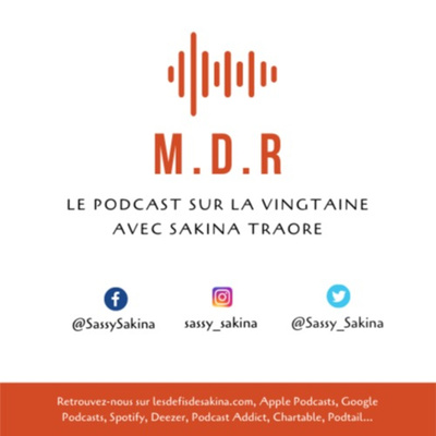 M.D.R, le podcast sur la vingtaine