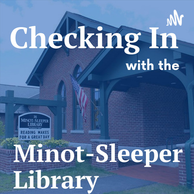 Checking In with the Minot-Sleeper Library