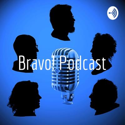 Bravo! Podcast
