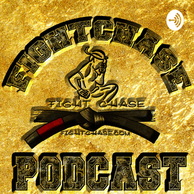 The Fight Chase Muay Thai & MMA Podcast