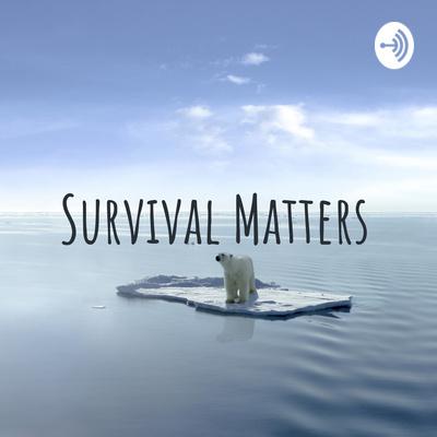 Survival Matters